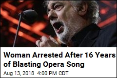 Woman Arrested After Blasting Opera Song for 16 Years