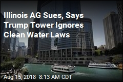 Illinois AG Sues, Says Trump Tower Ignores Clean Water Laws