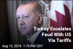 Turkey Escalates Feud With US Via Tariffs