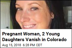 Pregnant Colorado Mom, 2 Young Daughters Missing