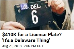 $410K for a License Plate? 'It's a Delaware Thing'