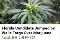 Wells Fargo Drops Candidate With Medical Marijuana Ties