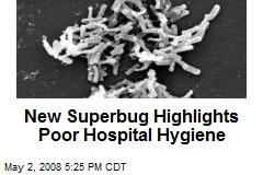 New Superbug Highlights Poor Hospital Hygiene