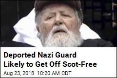 Deported Nazi Guard Likely to Get Off Scot-Free