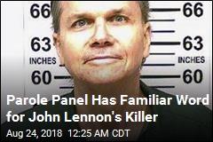 Parole Panel Has Familiar Word for John Lennon's Killer
