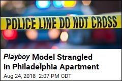 Playboy Model Strangled in Philadelphia Apartment