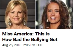 Miss America: Here's How Gretchen Carlson Bullied Me
