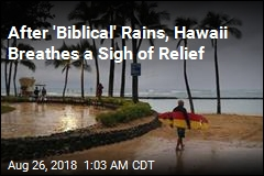 After 'Biblical' Rains, Hawaii Breathes a Sigh of Relief