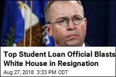 Top Student Loan Official Blasts Mick Mulvaney in Resignation