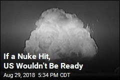 If a Nuke Hits, US Isn't Ready