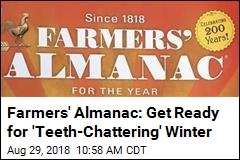 Farmers' Almanac: Get Ready for 'Teeth-Chattering' Winter