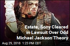 Estate, Sony Cleared in Lawsuit Over Odd Michael Jackson Theory