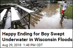 Happy Ending for Boy Swept Underwater in Wisconsin Floods