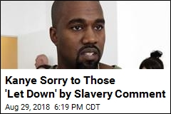 Kanye Sorry to Those 'Let Down' by Slavery Comment