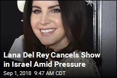 Lana Del Rey Cancels Show in Israel Amid Pressure