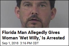 'Wet Willy' Incident Ends With Florida Man's Arrest