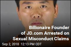 Billionaire Founder of JD.com Arrested on Sexual Misconduct Claims