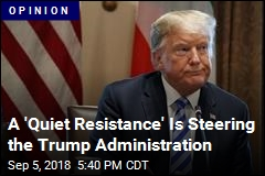 A 'Quiet Resistance' Is Steering the Trump Administration