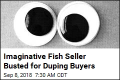 Imaginative Fish Seller Busted for Duping Buyers