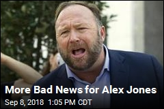 More Bad News for Alex Jones