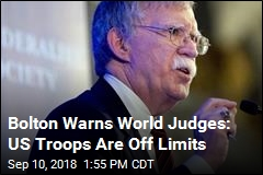 Bolton to ICC Judges: Go After US, and You'll Pay