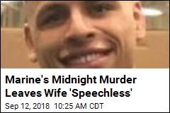 Marine's Midnight Murder Leaves Wife 'Speechless'