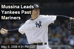 Mussina Leads Yankees Past Mariners