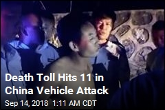 Death Tolls Hits 11 in China Vehicle Attack