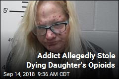 Addict Allegedly Stole Dying Daughter's Opioids