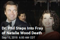 Dr. Phil Steps Into Fray of Natalie Wood Death