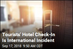 Tourists' Hotel Check-In Is International Incident
