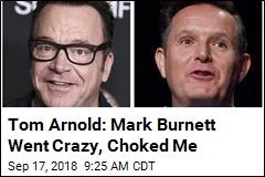 Tom Arnold, Mark Burnett Get Into Pre-Emmy Scuffle