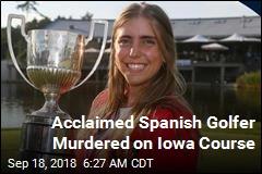 Acclaimed Spanish Golfer Murdered on Iowa Course