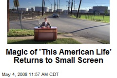 Magic of 'This American Life' Returns to Small Screen