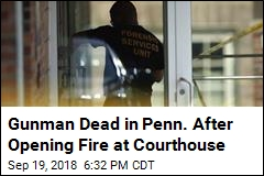 Gunman Dead in Penn. After Opening Fire at Courthouse