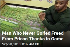 Man Who Never Golfed Freed From Prison Thanks to Game