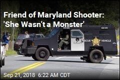 Friend of Maryland Shooter: 'She Wasn't a Monster'