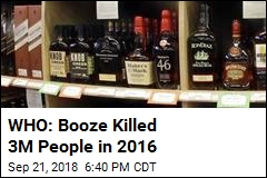 WHO: Booze Killed 3M People in 2016