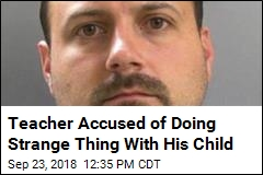 Teacher Accused of Doing Strange Thing With His Child