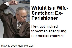 Wright Is a Wife-Snatcher: Ex-Parishioner