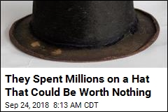 They Spent Millions on a Hat That Could Be Worth Nothing