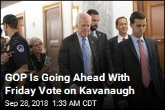 GOP Says It Will Hold Friday Vote on Kavanaugh