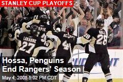Hossa, Penguins End Rangers' Season