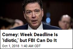 Comey: Week Deadline Is 'Idiotic,' But FBI Can Do It