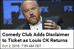 Louis CK Returns, as Club Adds Disclaimer to Tickets