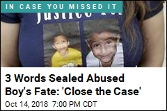 3 Words Sealed Abused Boy's Fate: 'Close the Case'