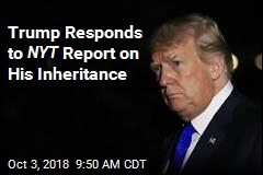 Trump Responds to NYT Report on His Inheritance