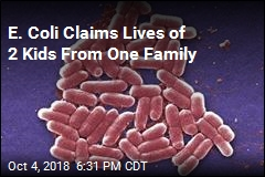 E. Coli Claims Lives of 2 Kids From One Family