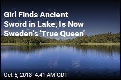 Girl Finds Ancient Sword in Lake, Is Now Sweden's 'True Queen'
