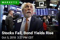 Stocks Fall, Bond Yields Rise